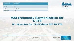Document No GSC21014 Source TTA Contact Hyun Seo