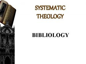 SYSTEMATIC THEOLOGY BIBLIOLOGY THE LAW HISTORY WISDOM MAJOR