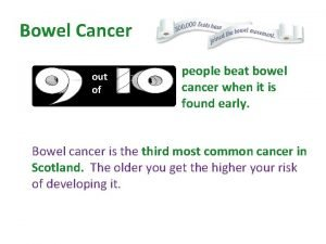 Bowel Cancer out of people beat bowel cancer
