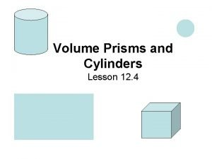 Volume Prisms and Cylinders Lesson 12 4 Volume