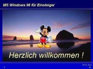 MS Windows 98 fr Einsteiger Herzlich willkommen Wilhelm