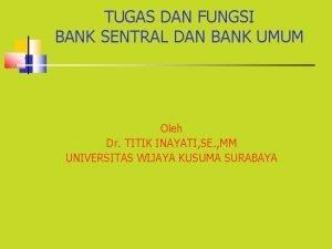 TUGAS DAN FUNGSI BANK SENTRAL DAN BANK UMUM