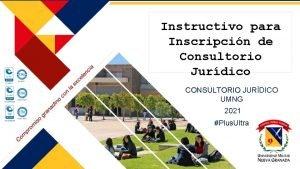 Instructivo para Inscripcin de Consultorio Jurdico CONSULTORIO JURDICO
