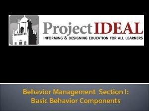 Behavior Management Section I Basic Behavior Components Personnel
