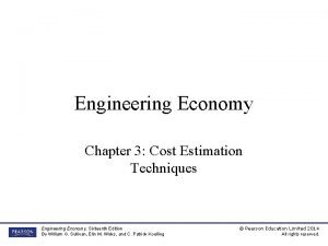 Engineering Economy Chapter 3 Cost Estimation Techniques Engineering