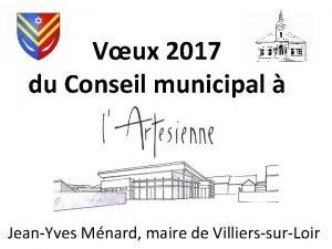Vux 2017 du Conseil municipal JeanYves Mnard maire