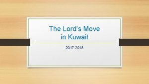 The Lords Move in Kuwait 2017 2018 Kuwait
