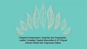 Pengaruh Independensi Integritas dan Pengalaman Auditor Terhadap Tingkat
