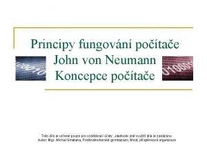 Principy fungovn potae John von Neumann Koncepce potae