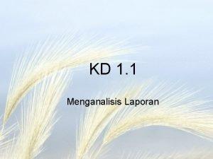 KD 1 1 Menganalisis Laporan Indikator Mampu menuliskan