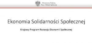 Ekonomia Solidarnoci Spoecznej Krajowy Program Rozwoju Ekonomii Spoecznej