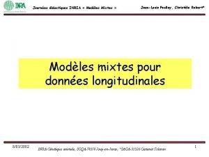 Journes didactiques INRIA Modles Mixtes JeanLouis Foulley Christle