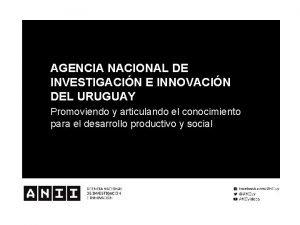 AGENCIA NACIONAL DE INVESTIGACIN E INNOVACIN DEL URUGUAY