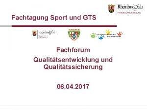 Fachtagung Sport und GTS Fachforum Qualittsentwicklung und Qualittssicherung