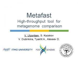 Metafast Highthroughput tool for metagenome comparison V Ulyantsev
