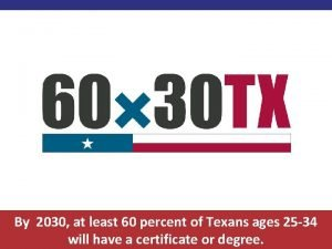 By 2030 at least 60 percent of Texans