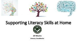 Supporting Literacy Skills at Home Jill Nitsche Literacy