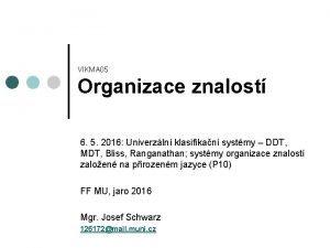 VIKMA 05 Organizace znalost 6 5 2016 Univerzln