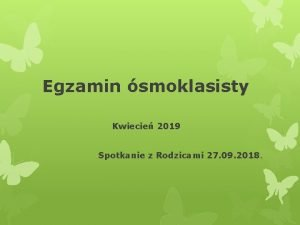 Egzamin smoklasisty Kwiecie 2019 Spotkanie z Rodzicami 27
