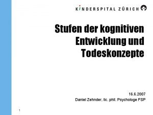Stufen der kognitiven Entwicklung und Todeskonzepte 16 6