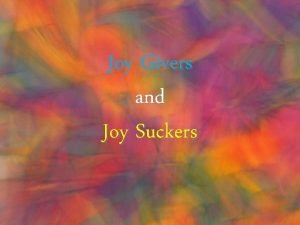 Joy Givers and Joy Suckers Ps Danny Hanafi