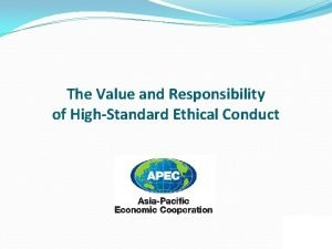 The Value and Responsibility of HighStandard Ethical Conduct
