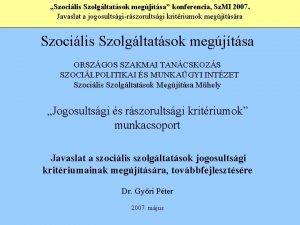 Szocilis Szolgltatsok megjtsa konferencia Sz MI 2007 Javaslat