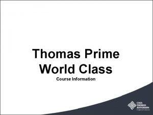 Thomas Prime World Class Course Information Prime students