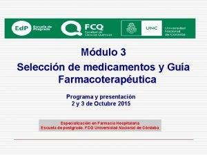 Mdulo 3 Seleccin de medicamentos y Gua Farmacoteraputica