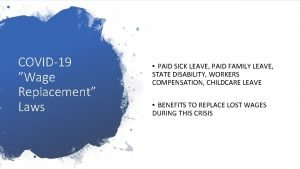 COVID19 Wage Replacement Laws PAID SICK LEAVE PAID