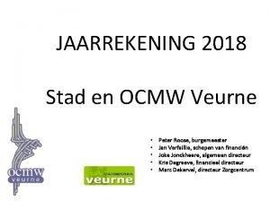 JAARREKENING 2018 Stad en OCMW Veurne Peter Roose
