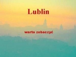 Lublin warto zobaczy Lublin Elbieta KoralewiczBagiska UMCS KZw