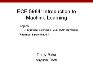 ECE 5984 Introduction to Machine Learning Topics Statistical