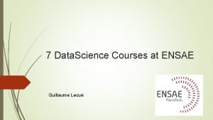 7 Data Science Courses at ENSAE Guillaume Lecu