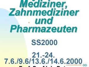 Mediziner Zahnmediziner und Pharmazeuten n SS 2000 21