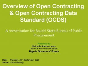 Overview of Open Contracting Open Contracting Data Standard