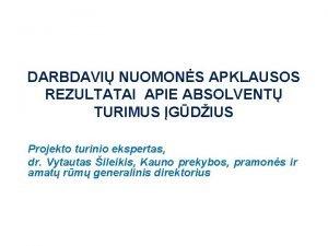 DARBDAVI NUOMONS APKLAUSOS REZULTATAI APIE ABSOLVENT TURIMUS GDIUS
