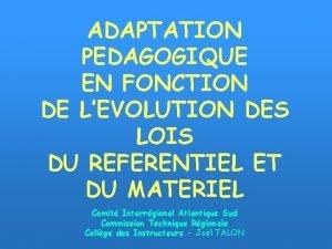 ADAPTATION PEDAGOGIQUE EN FONCTION DE LEVOLUTION DES LOIS
