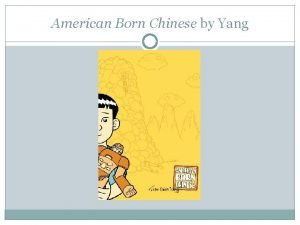 American Born Chinese by Yang American Born Chinese