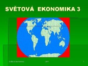 SVTOV EKONOMIKA 3 Svtov ekonomika OPF 1 Rst