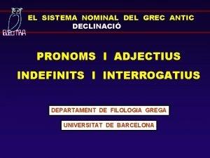 EL SISTEMA NOMINAL DEL GREC ANTIC DECLINACI PRONOMS