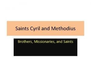 Saints Cyril and Methodius Brothers Missionaries and Saints