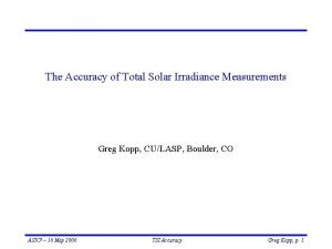 The Accuracy of Total Solar Irradiance Measurements Greg