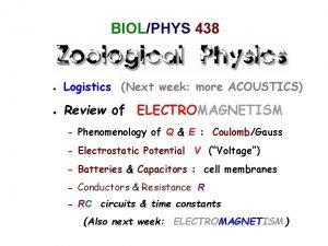 BIOLPHYS 438 Logistics Next week more ACOUSTICS Review