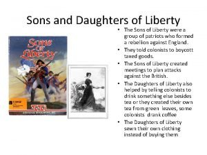 Sons and Daughters of Liberty The Sons of