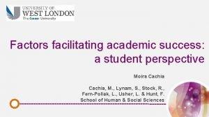 Factors facilitating academic success a student perspective Moira