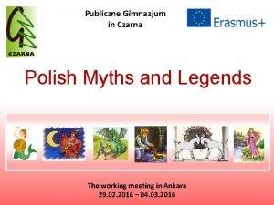 Publiczne Gimnazjum in Czarna Polish Myths and Legends