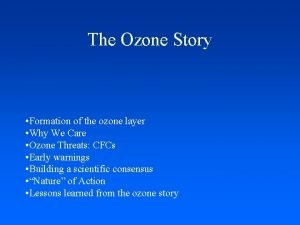 The Ozone Story Formation of the ozone layer