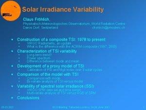 Solar Irradiance Variability Claus Frhlich PhysikalischMeteorologisches Observatorium World