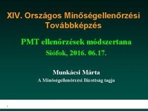 XIV Orszgos Minsgellenrzsi Tovbbkpzs PMT ellenrzsek mdszertana Sifok